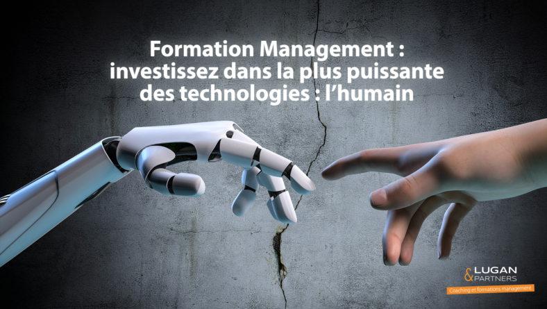 Formation Management : investissez dans la plus puissante des technologies : l'humain
